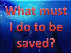 What mus I do to be saved?
