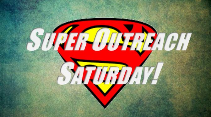 Super Outreach Saturday